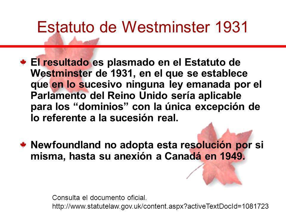 El resultado es plasmado en el Estatuto de Westminster de 1931, en el que se establece que en lo sucesivo ninguna ley emanada por el Parlamento del Re