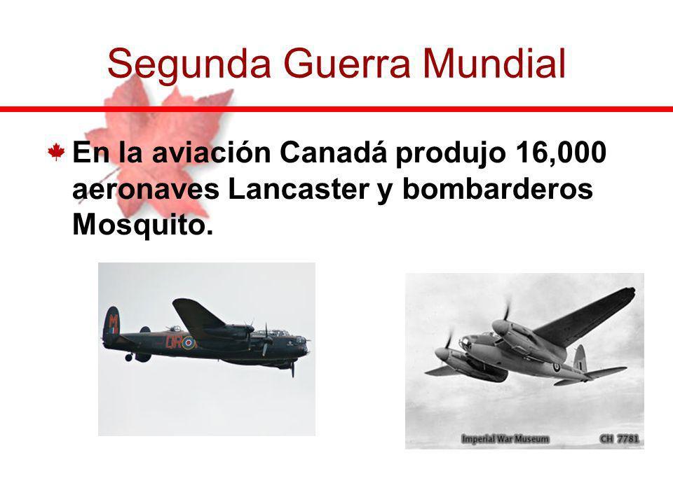 En la aviación Canadá produjo 16,000 aeronaves Lancaster y bombarderos Mosquito. Segunda Guerra Mundial