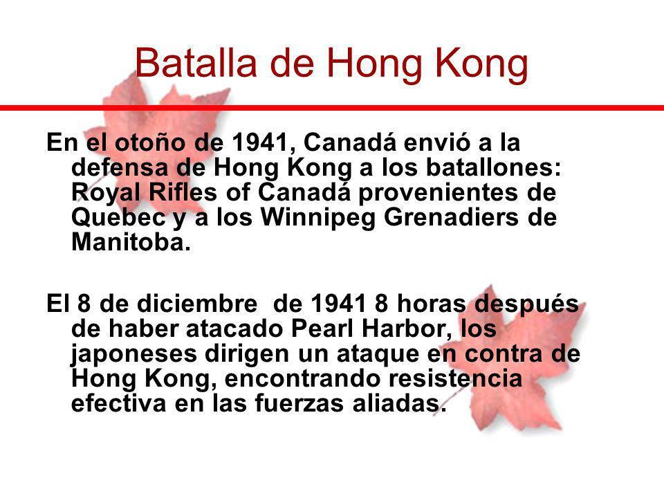 En el otoño de 1941, Canadá envió a la defensa de Hong Kong a los batallones: Royal Rifles of Canadá provenientes de Quebec y a los Winnipeg Grenadier