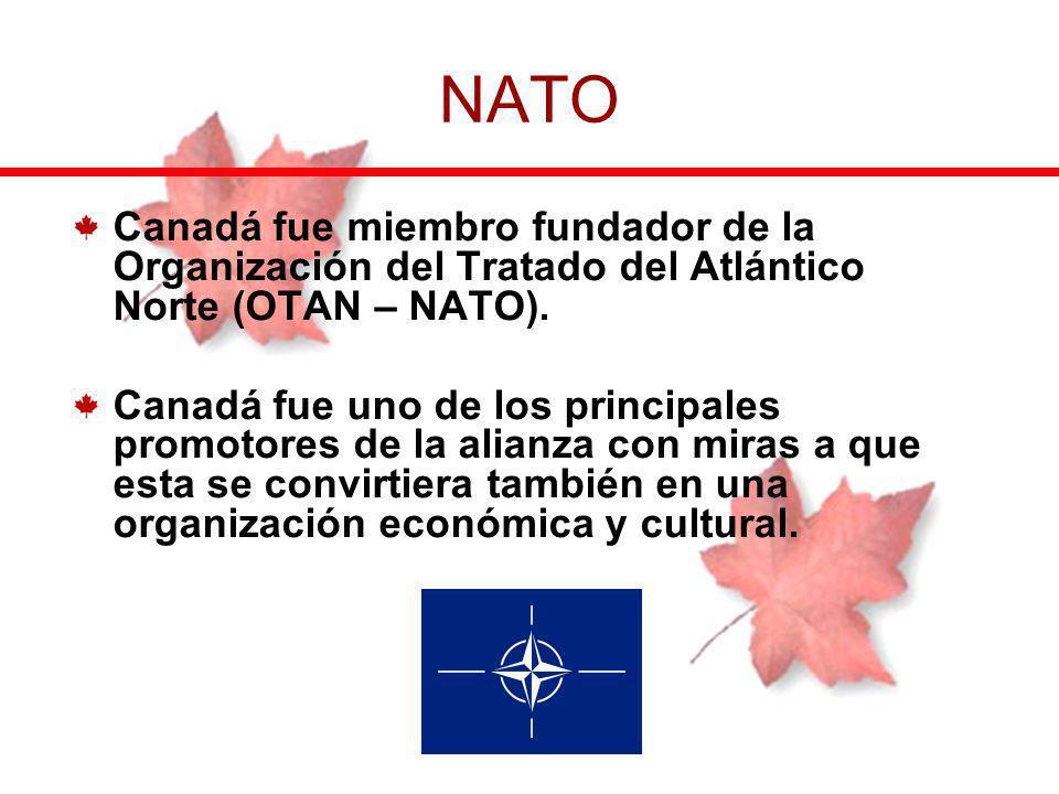 Canadá fue miembro fundador de la Organización del Tratado del Atlántico Norte (OTAN – NATO). Canadá fue uno de los principales promotores de la alian