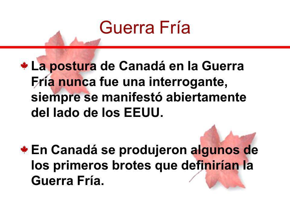 La postura de Canadá en la Guerra Fría nunca fue una interrogante, siempre se manifestó abiertamente del lado de los EEUU. En Canadá se produjeron alg
