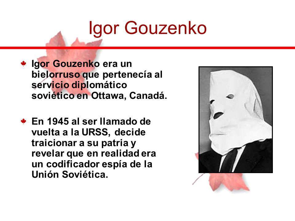 Igor Gouzenko era un bielorruso que pertenecía al servicio diplomático soviético en Ottawa, Canadá. En 1945 al ser llamado de vuelta a la URSS, decide