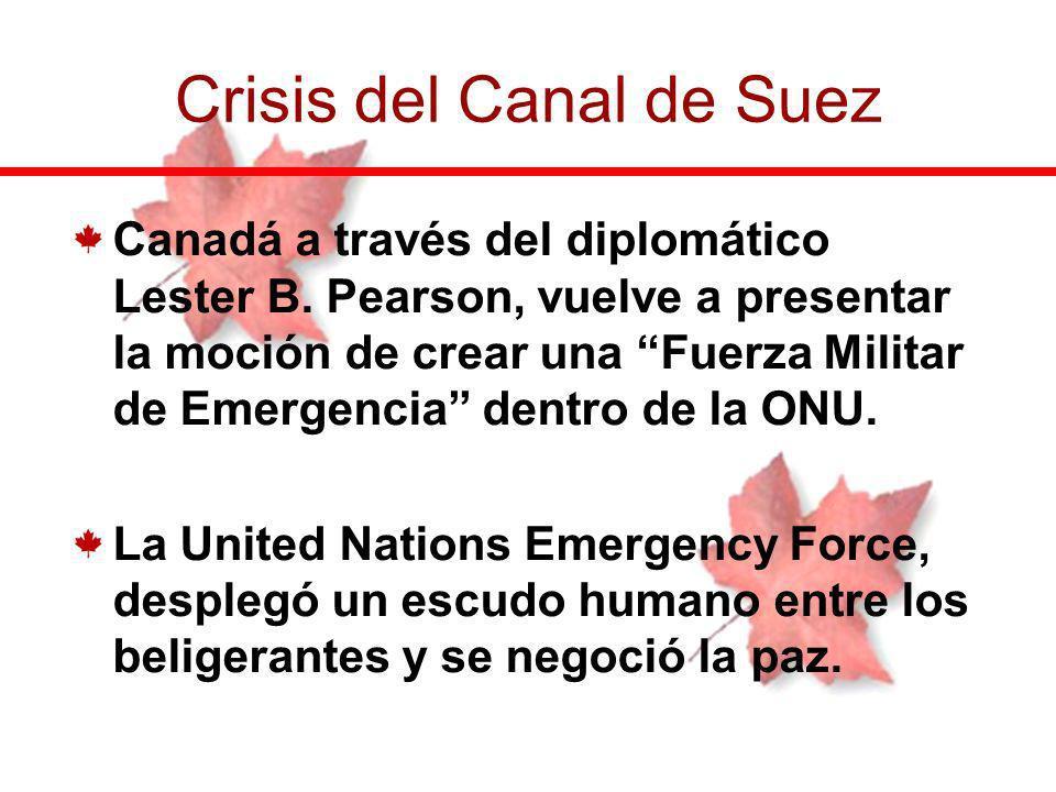 Canadá a través del diplomático Lester B. Pearson, vuelve a presentar la moción de crear una Fuerza Militar de Emergencia dentro de la ONU. La United