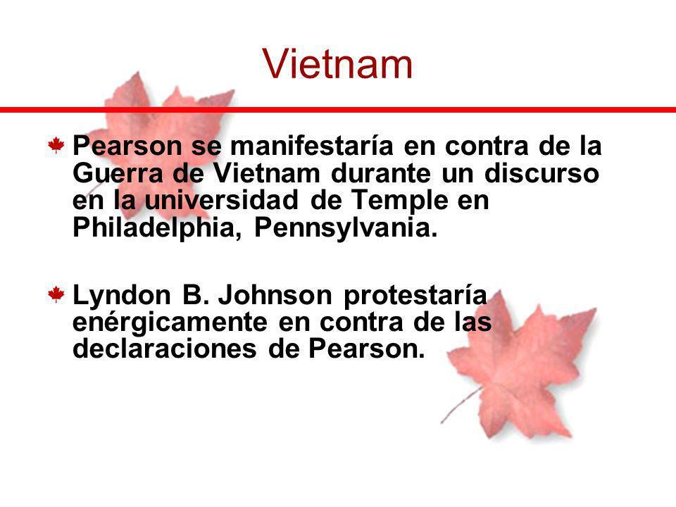 Pearson se manifestaría en contra de la Guerra de Vietnam durante un discurso en la universidad de Temple en Philadelphia, Pennsylvania. Lyndon B. Joh