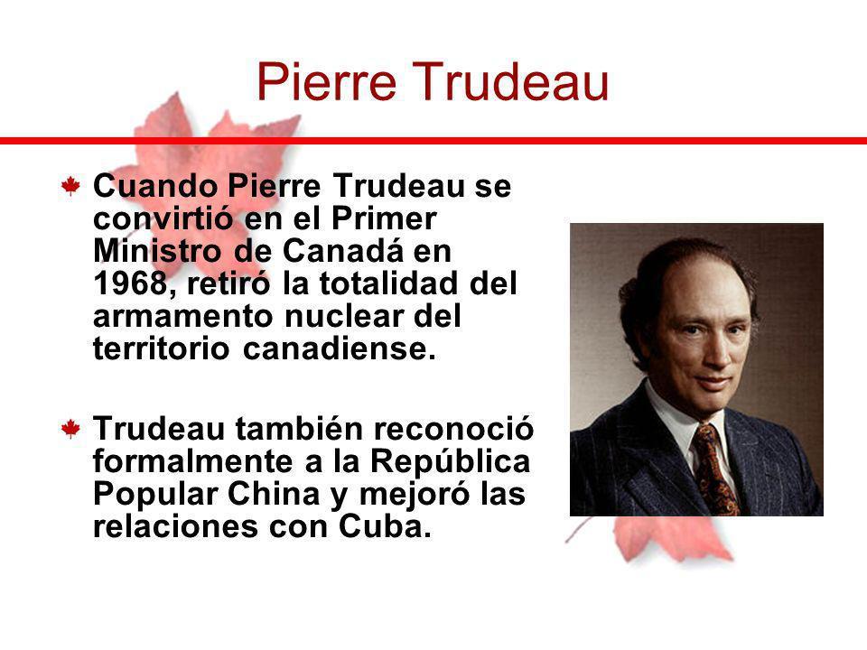 Cuando Pierre Trudeau se convirtió en el Primer Ministro de Canadá en 1968, retiró la totalidad del armamento nuclear del territorio canadiense. Trude