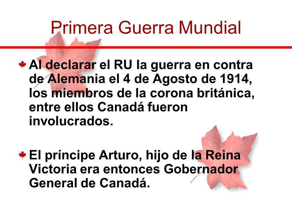 Al declarar el RU la guerra en contra de Alemania el 4 de Agosto de 1914, los miembros de la corona británica, entre ellos Canadá fueron involucrados.