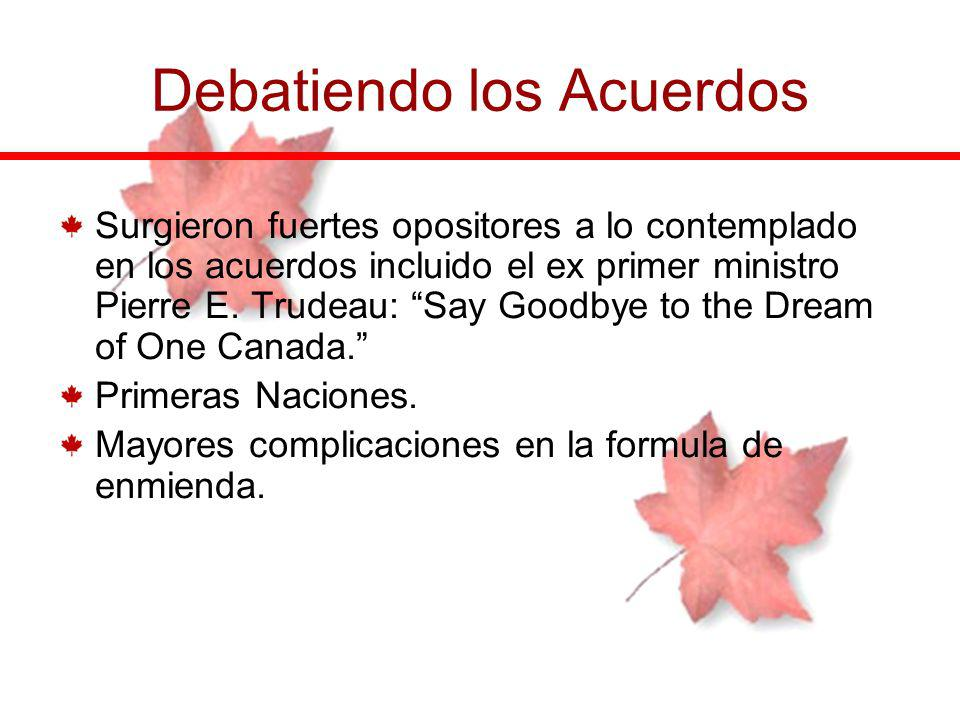 Surgieron fuertes opositores a lo contemplado en los acuerdos incluido el ex primer ministro Pierre E. Trudeau: Say Goodbye to the Dream of One Canada