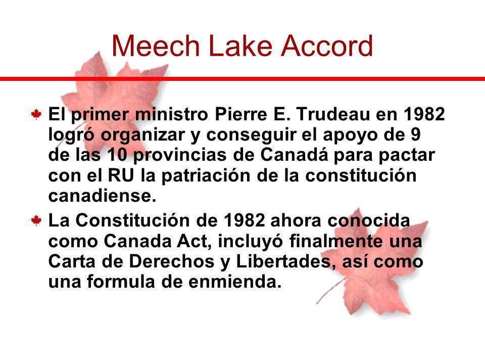 El primer ministro Pierre E. Trudeau en 1982 logró organizar y conseguir el apoyo de 9 de las 10 provincias de Canadá para pactar con el RU la patriac