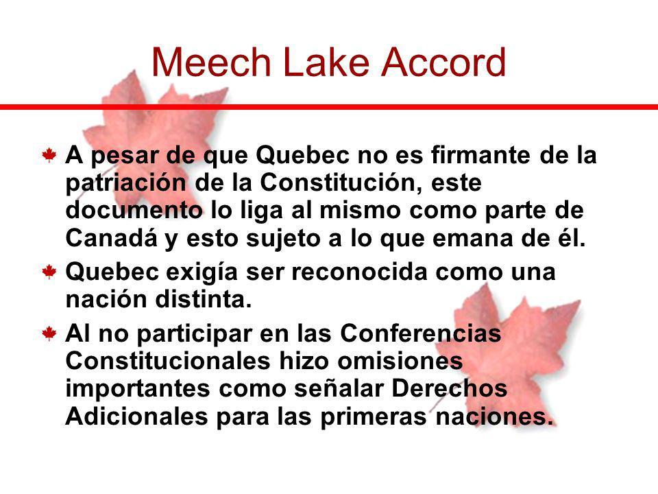 A pesar de que Quebec no es firmante de la patriación de la Constitución, este documento lo liga al mismo como parte de Canadá y esto sujeto a lo que