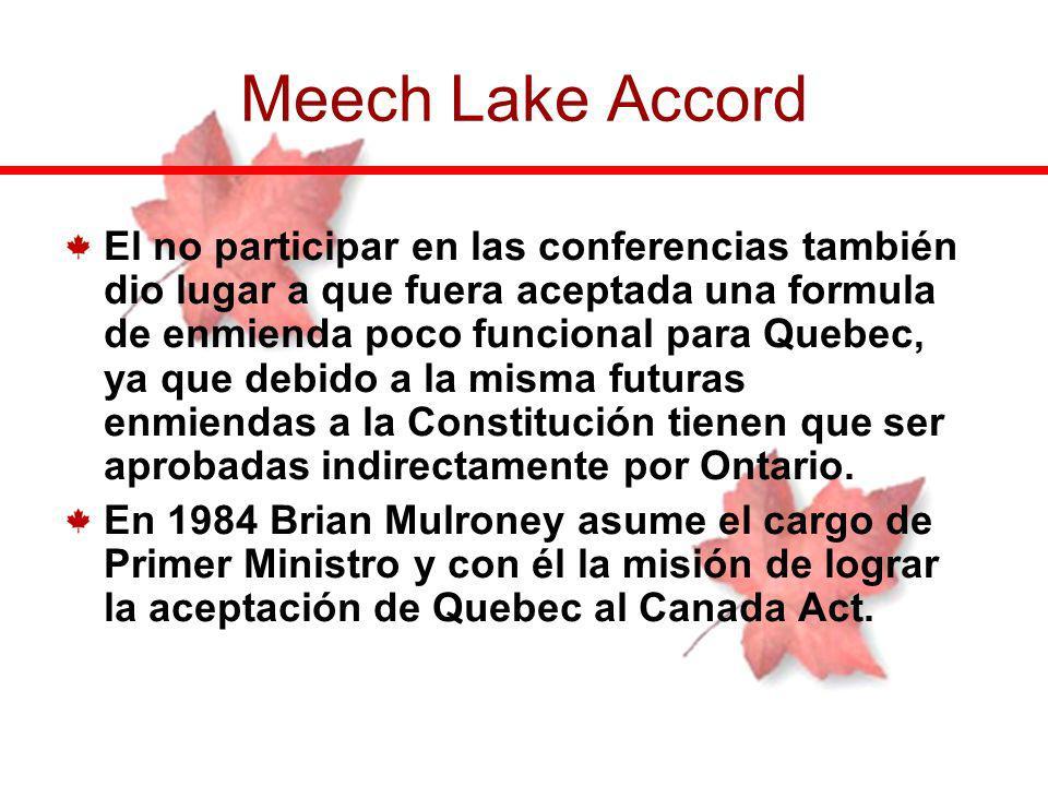 El no participar en las conferencias también dio lugar a que fuera aceptada una formula de enmienda poco funcional para Quebec, ya que debido a la mis