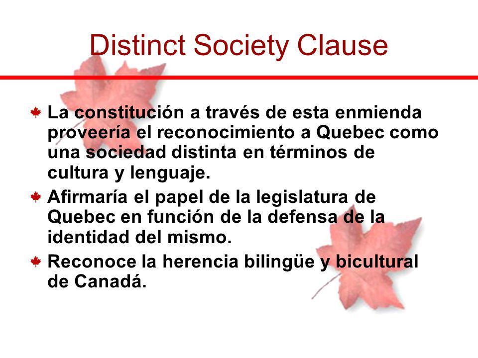 La constitución a través de esta enmienda proveería el reconocimiento a Quebec como una sociedad distinta en términos de cultura y lenguaje. Afirmaría