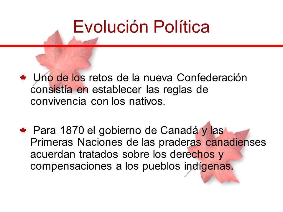Evolución Política Uno de los retos de la nueva Confederación consistía en establecer las reglas de convivencia con los nativos. Para 1870 el gobierno