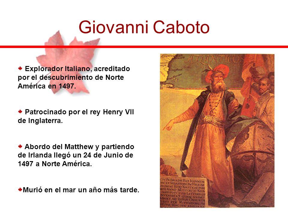 Giovanni Caboto Explorador Italiano, acreditado por el descubrimiento de Norte América en 1497. Patrocinado por el rey Henry VII de Inglaterra. Abordo