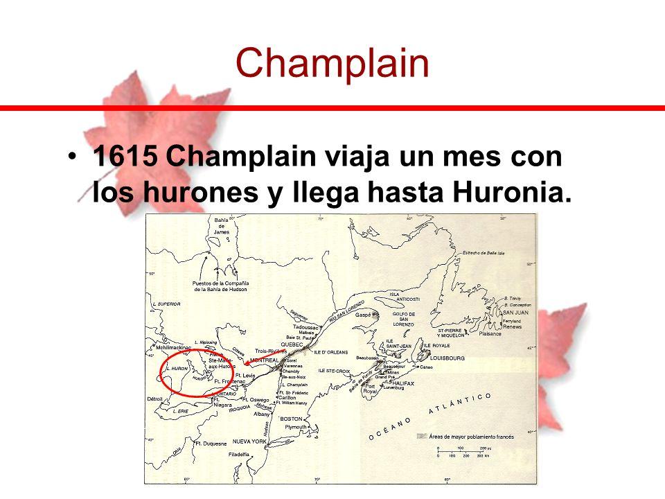 1615 Champlain viaja un mes con los hurones y llega hasta Huronia. Champlain
