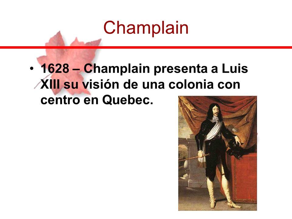 1628 – Champlain presenta a Luis XIII su visión de una colonia con centro en Quebec. Champlain
