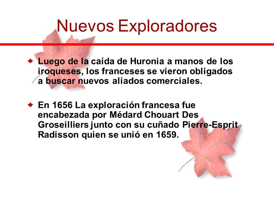 Luego de la caída de Huronia a manos de los iroqueses, los franceses se vieron obligados a buscar nuevos aliados comerciales. En 1656 La exploración f