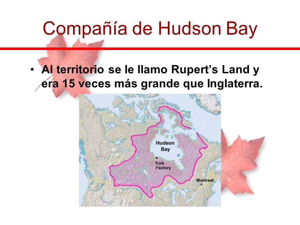 Al territorio se le llamo Ruperts Land y era 15 veces más grande que Inglaterra. Compañía de Hudson Bay
