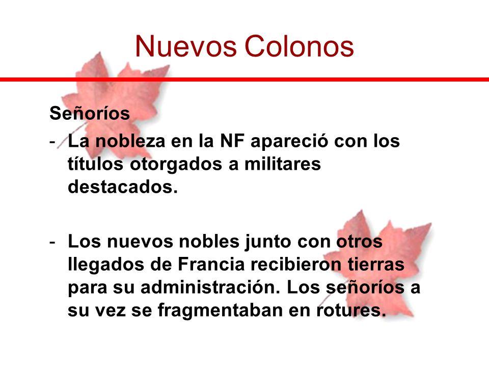 Señoríos -La nobleza en la NF apareció con los títulos otorgados a militares destacados. -Los nuevos nobles junto con otros llegados de Francia recibi