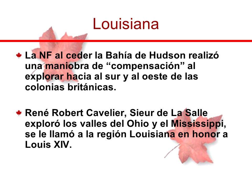 La NF al ceder la Bahía de Hudson realizó una maniobra de compensación al explorar hacia al sur y al oeste de las colonias británicas. René Robert Cav