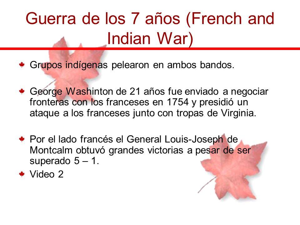 Grupos indígenas pelearon en ambos bandos. George Washinton de 21 años fue enviado a negociar fronteras con los franceses en 1754 y presidió un ataque