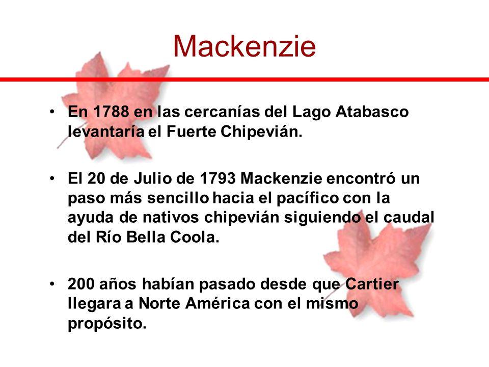 En 1788 en las cercanías del Lago Atabasco levantaría el Fuerte Chipevián. El 20 de Julio de 1793 Mackenzie encontró un paso más sencillo hacia el pac