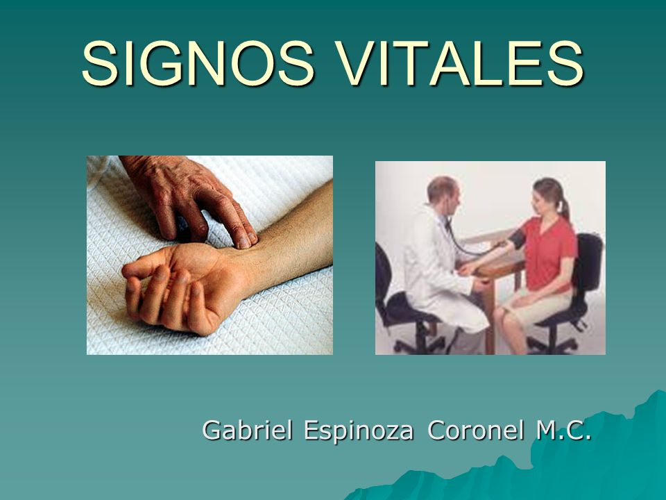 Gabriel Espinoza Coronel M.C. SIGNOS VITALES