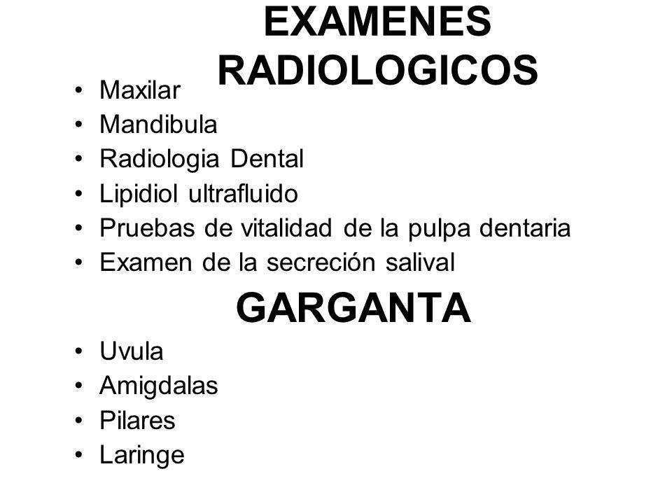 MUCOSA SUBUBLINGUAL FRENILLO GLANDULAS SALIVALES Paladar duro (hendido/perforaciones por sifilis) Paladar blando (aftas) Uvula (edematosa/hipertrófica