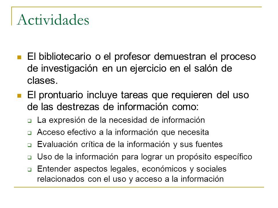 Actividades El bibliotecario o el profesor demuestran el proceso de investigación en un ejercicio en el salón de clases. El prontuario incluye tareas