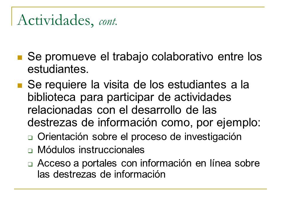 Actividades, cont.Se promueve el trabajo colaborativo entre los estudiantes.