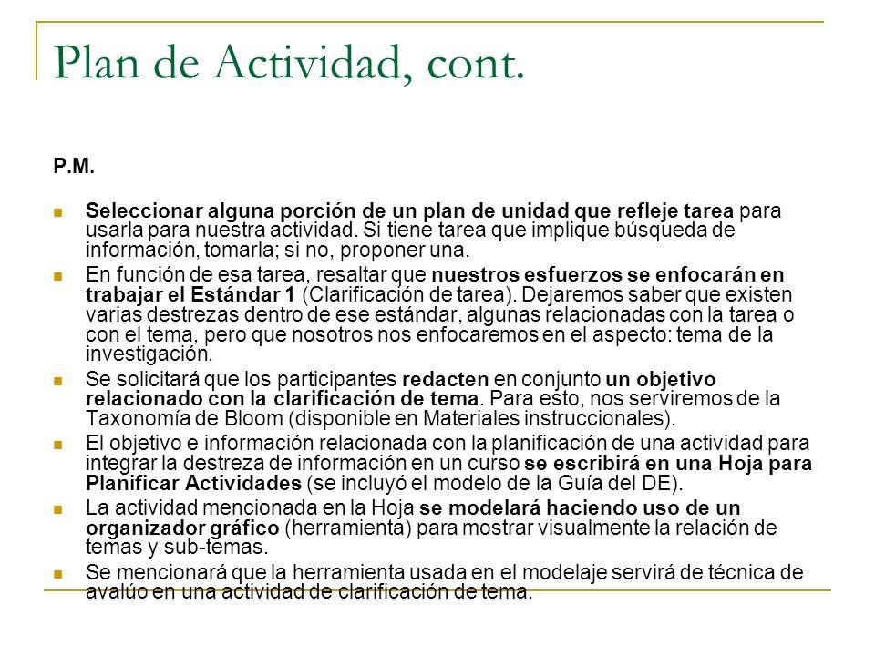 Plan de Actividad, cont. P.M. Seleccionar alguna porción de un plan de unidad que refleje tarea para usarla para nuestra actividad. Si tiene tarea que