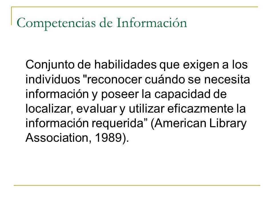 Competencias de Información Conjunto de habilidades que exigen a los individuos