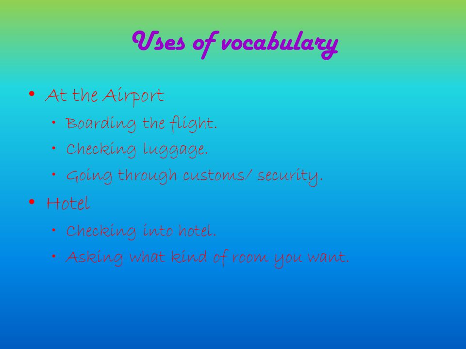 Uses of vocabulary At the Airport Boarding the flight.