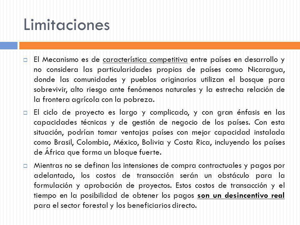Limitaciones El Mecanismo es de característica competitiva entre países en desarrollo y no considera las particularidades propias de países como Nicar