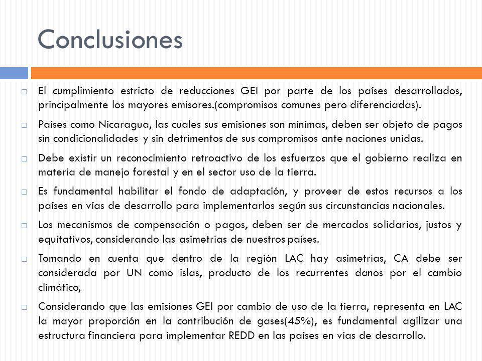 Conclusiones El cumplimiento estricto de reducciones GEI por parte de los países desarrollados, principalmente los mayores emisores.(compromisos comun