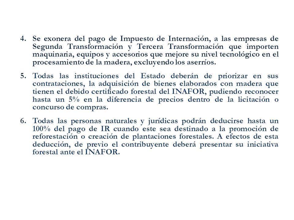 4.Se exonera del pago de Impuesto de Internación, a las empresas de Segunda Transformación y Tercera Transformación que importen maquinaria, equipos y
