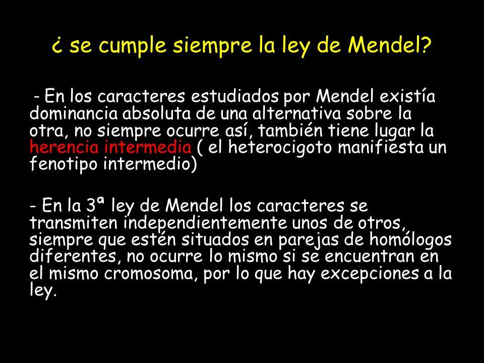 ¿ se cumple siempre la ley de Mendel.