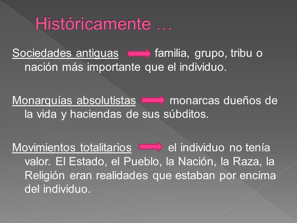 Sociedades antiguas familia, grupo, tribu o nación más importante que el individuo.