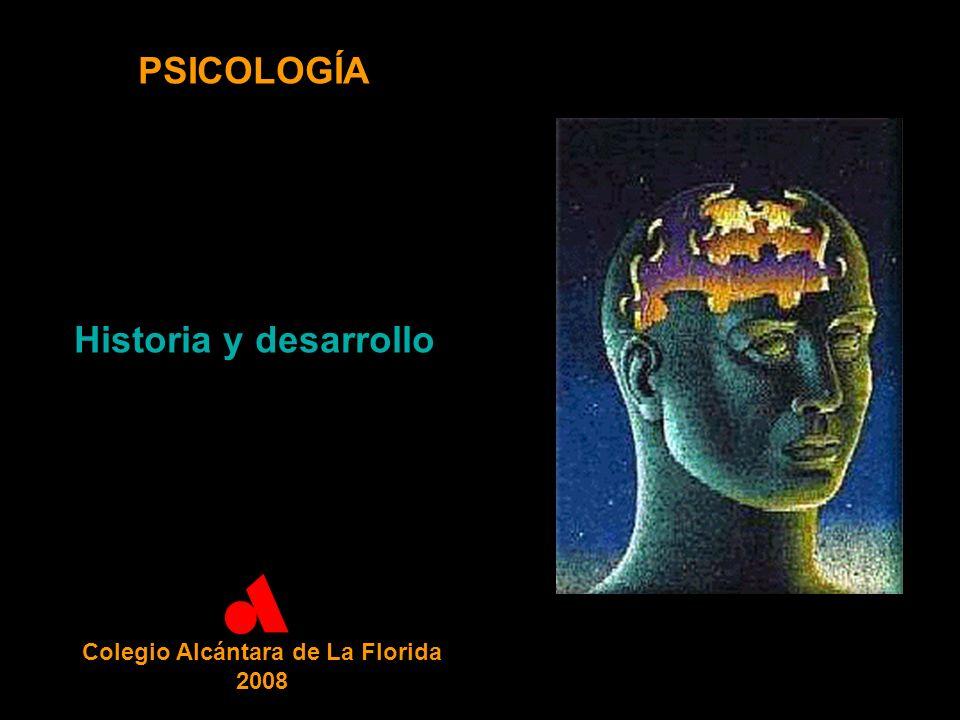 PSICOLOGÍA Historia y desarrollo Colegio Alcántara de La Florida 2008