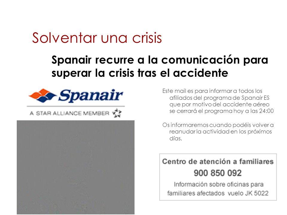 Solventar una crisis Este mail es para informar a todos los afiliados del programa de Spanair ES que por motivo del accidente aéreo se cerrará el programa hoy a las 24:00 Os informaremos cuando podéis volver a reanudar la actividad en los próximos días.