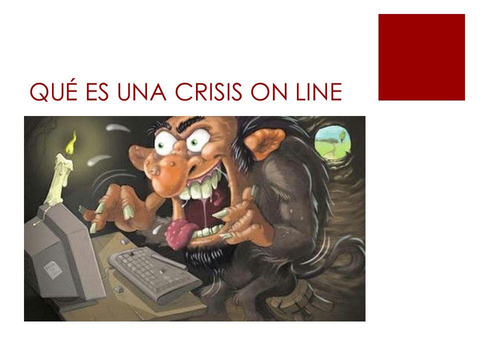 QUÉ ES UNA CRISIS ON LINE