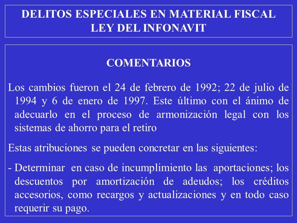 COMENTARIOS Los cambios fueron el 24 de febrero de 1992; 22 de julio de 1994 y 6 de enero de 1997.