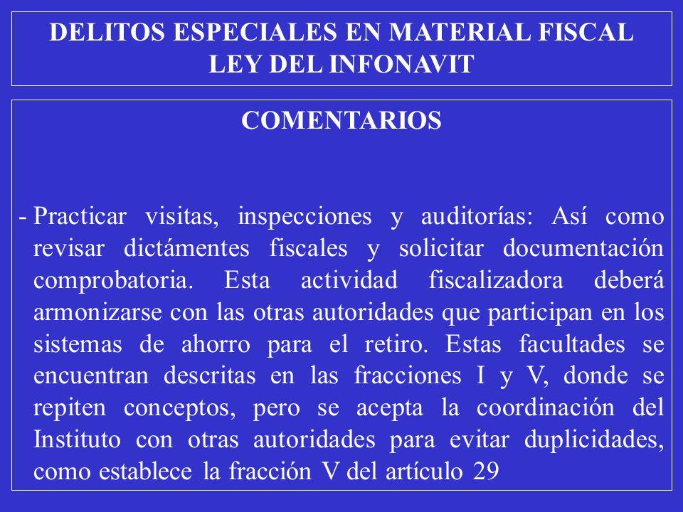 COMENTARIOS -Practicar visitas, inspecciones y auditorías: Así como revisar dictámentes fiscales y solicitar documentación comprobatoria.