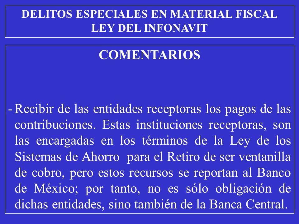 COMENTARIOS -Recibir de las entidades receptoras los pagos de las contribuciones.