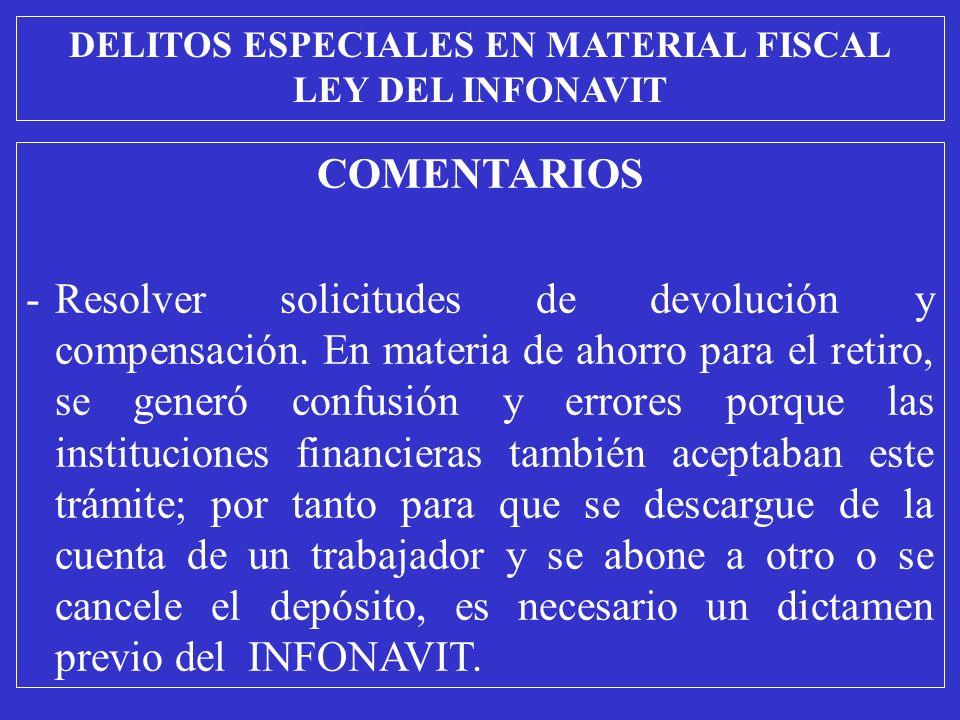 COMENTARIOS -Resolver solicitudes de devolución y compensación.