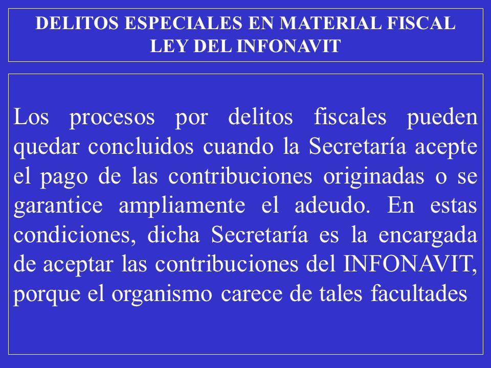 Los procesos por delitos fiscales pueden quedar concluidos cuando la Secretaría acepte el pago de las contribuciones originadas o se garantice ampliamente el adeudo.