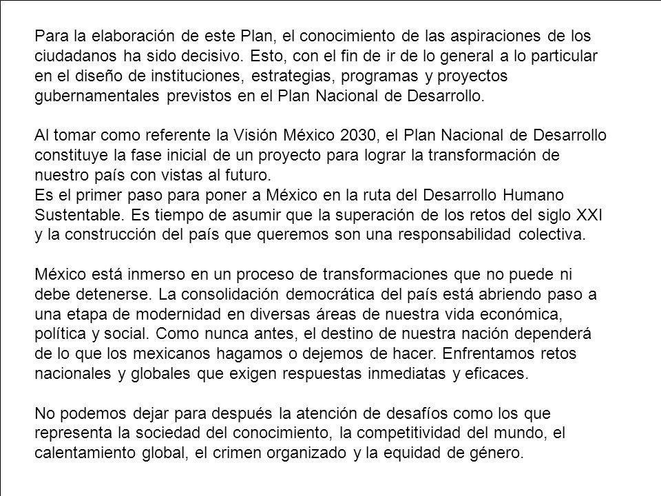 Para la elaboración de este Plan, el conocimiento de las aspiraciones de los ciudadanos ha sido decisivo.