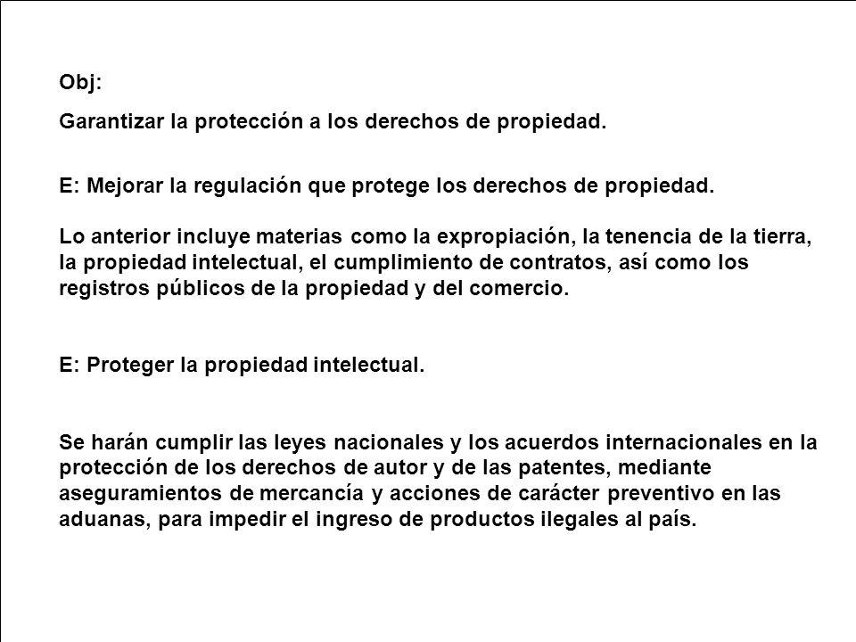 Obj: Garantizar la protección a los derechos de propiedad.