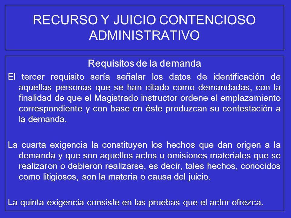 RECURSO Y JUICIO CONTENCIOSO ADMINISTRATIVO Requisitos de la demanda El tercer requisito sería señalar los datos de identificación de aquellas persona