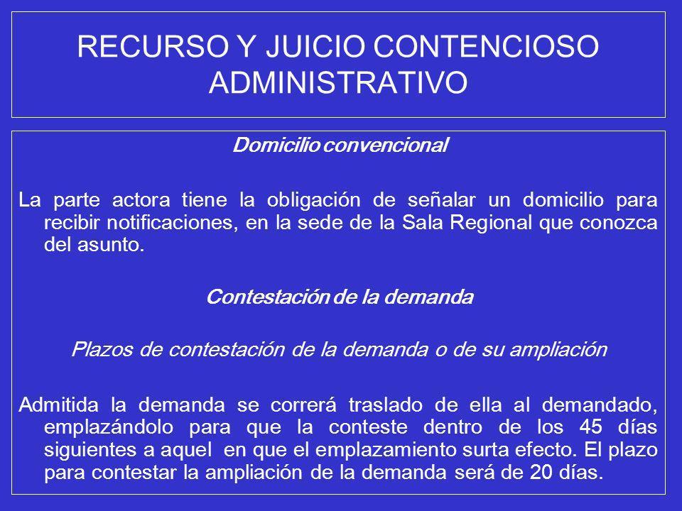 RECURSO Y JUICIO CONTENCIOSO ADMINISTRATIVO Domicilio convencional La parte actora tiene la obligación de señalar un domicilio para recibir notificaci
