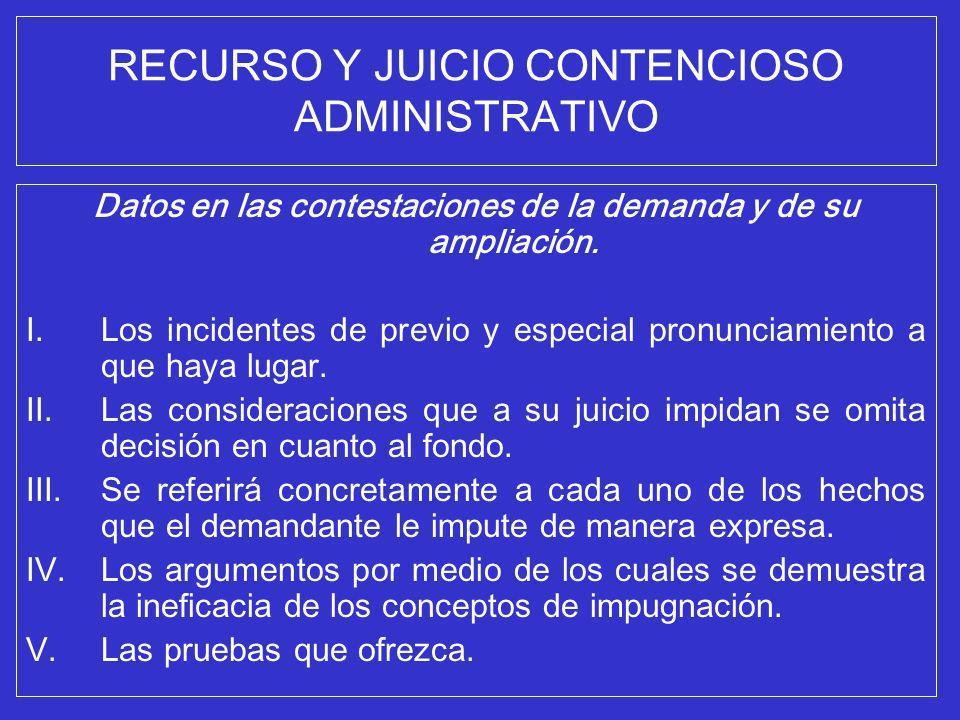 RECURSO Y JUICIO CONTENCIOSO ADMINISTRATIVO Datos en las contestaciones de la demanda y de su ampliación. I.Los incidentes de previo y especial pronun